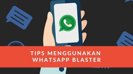 Tips Menggunakan whatsapp Blaster