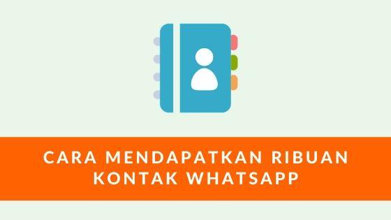 Cara Mendapatkan Ribuan Kontak WhatsApp