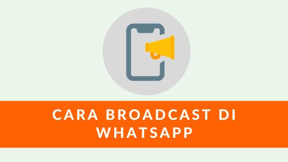 Cara Broadcast Di Whatsapp Agar Semua Pesan Terkirim Maketers